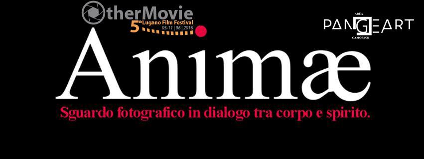 ANIMAE – mostra a Lugano Film Festival – 6 giugno 2016
