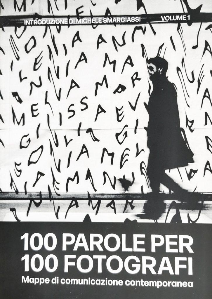 E' uscito il primo volume 100 PAROLE PER 100 FOTOGRAFI con mie fotografie.